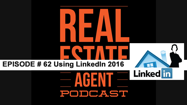 062: How Can Real Estate Agents Use LinkedIn To Get Real Leads? 2