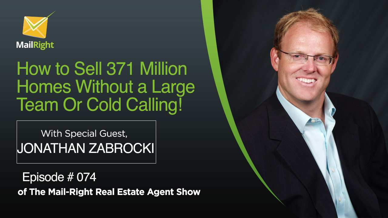 074 Mail-Right Real Estate Agent Show:With Special Guest Jonathan Zabrocki 3