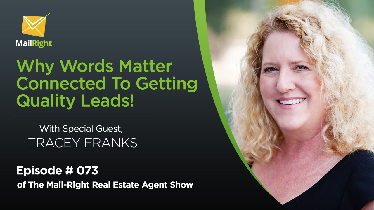 073 Mail-Right Real Estate Agent Show: With Special Guest From Tracey Franks From Words &  Money 2