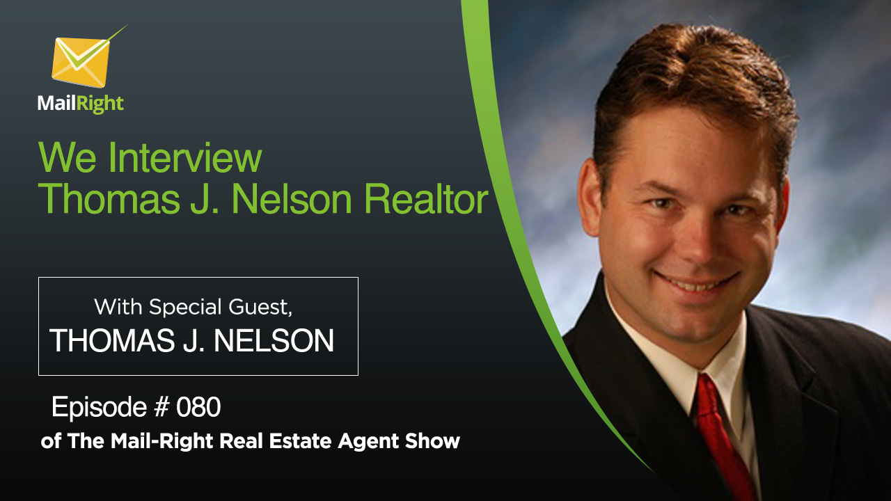 80 Mail-Right Show Jonathan Denwood decided to interview co host Thomas J. Nelson Realtor 3
