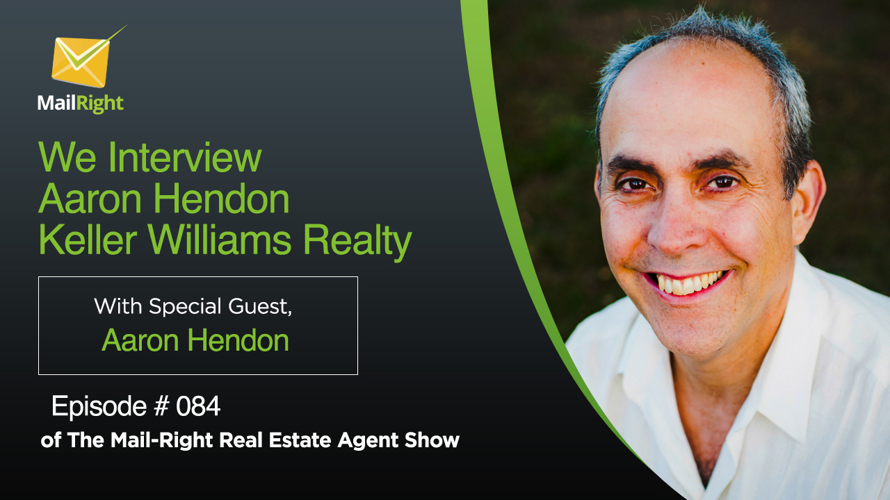 084 Mail-Right Real Estate Agent Show With Special Guest Aaron Hendon