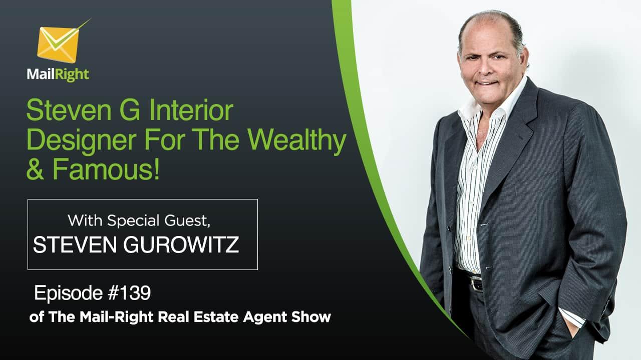 Steven Gurowitz Interior Designer for The Famous & Wealthy
