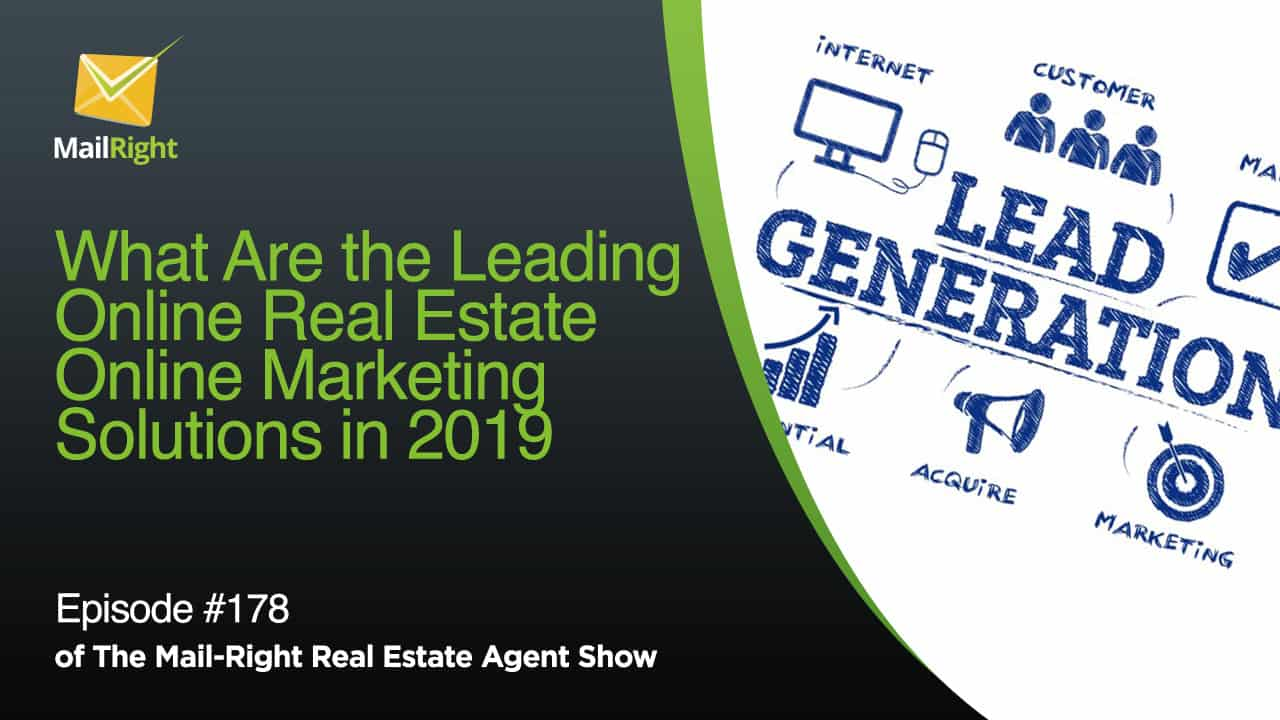 #178 Mail Right Show: What Are the Leading Online Real Estate Online Marketing Solutions in 2019