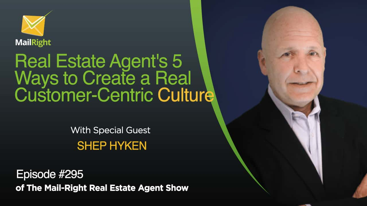 Real Estate Agent's 5 Ways to Create a Real Customer-Centric Culture