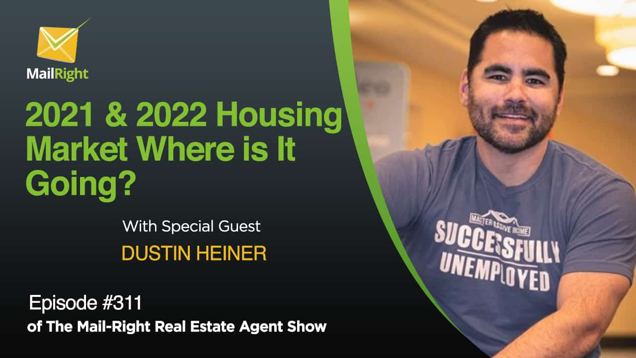 #311 Mail-Right Show: 2001 & 2022 Where The Housing Market Going Up or Bust?